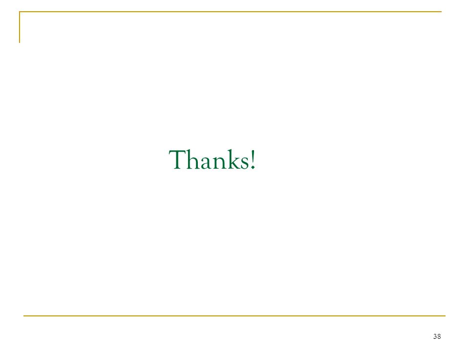 Thanks! 38