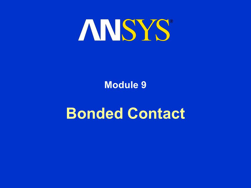 Training Manual October 30, 2001 Inventory #001571 9-12 Bonded Contact …Typical Procedure Finally, generate the contact pair.