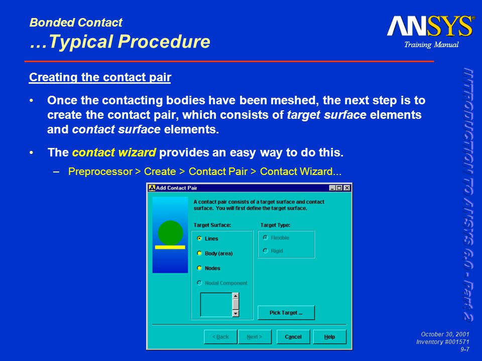Training Manual October 30, 2001 Inventory #001571 9-8 Bonded Contact …Typical Procedure First pick the target surface(s) on one part.