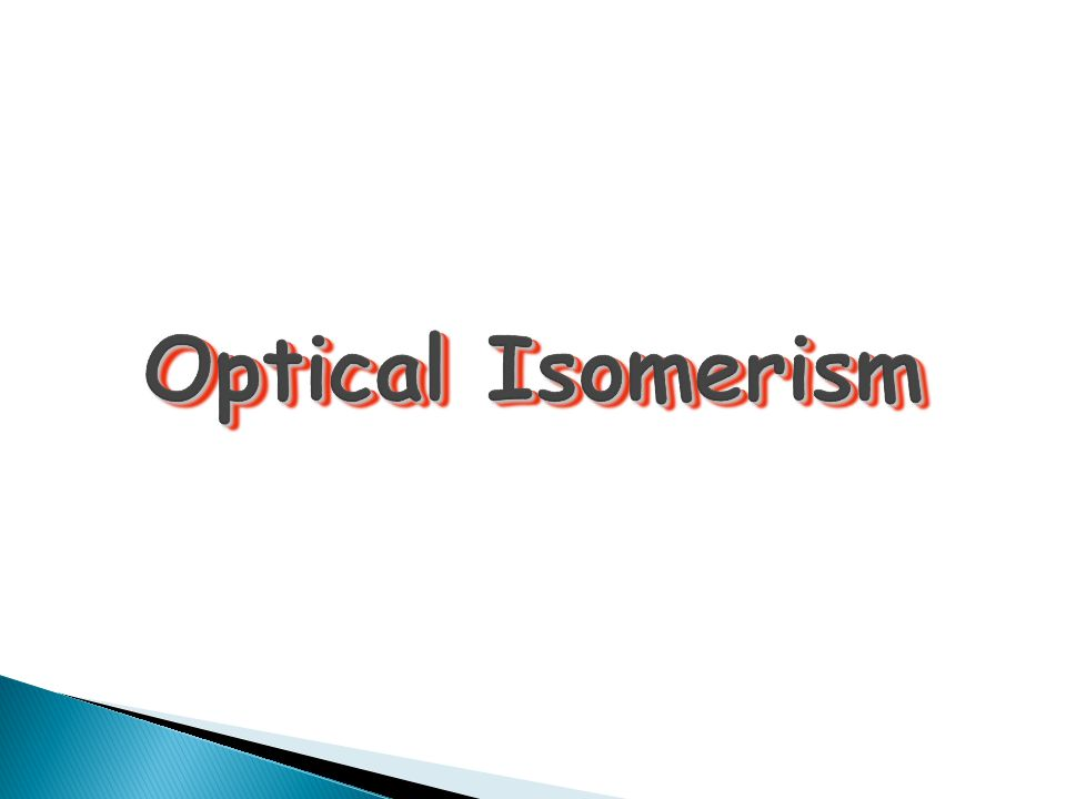 Isomerism (stereoisomerism ) A phenomenon resulting from molecules having the same molecular formula but different arrangement In space