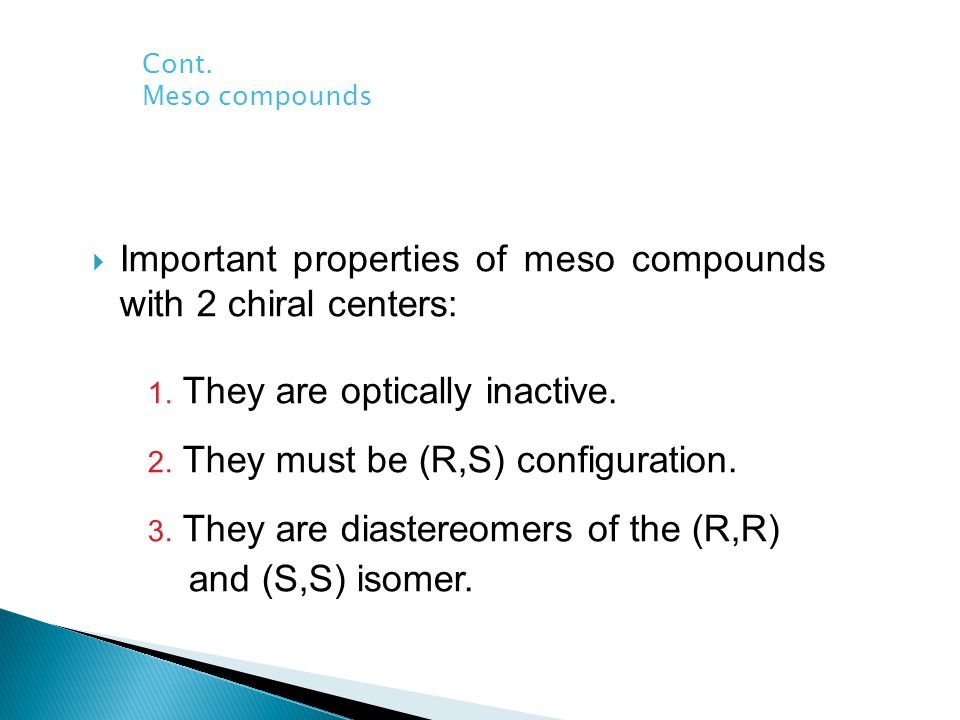  Important properties of meso compounds with 2 chiral centers: 1.