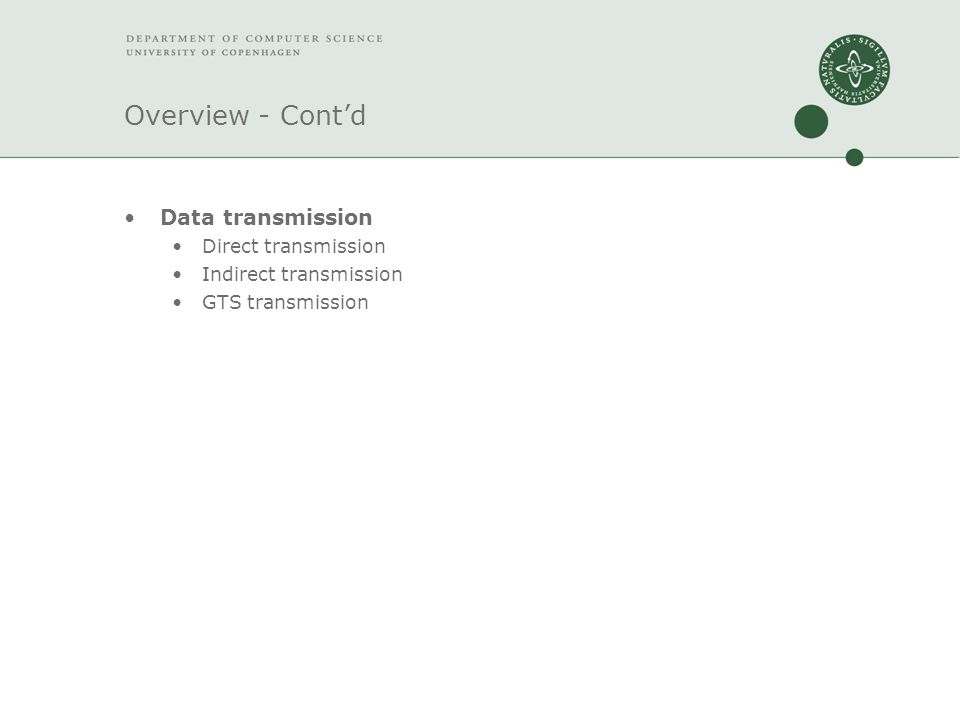 Overview - Cont'd Data transmission Direct transmission Indirect transmission GTS transmission