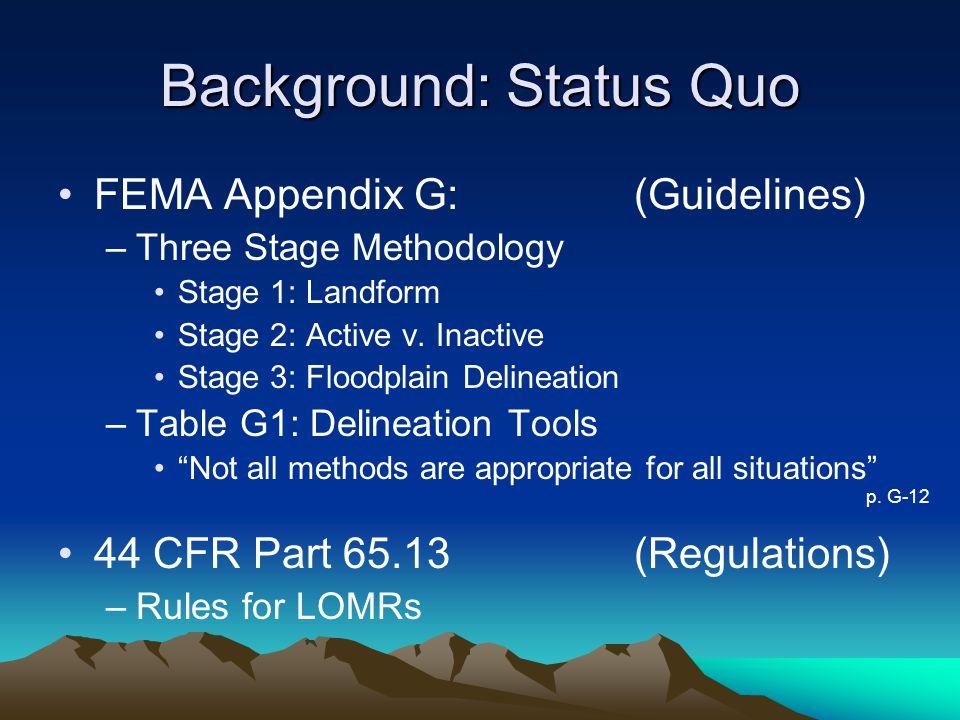 Background: Status Quo FEMA Appendix G:(Guidelines) –Three Stage Methodology Stage 1: Landform Stage 2: Active v.