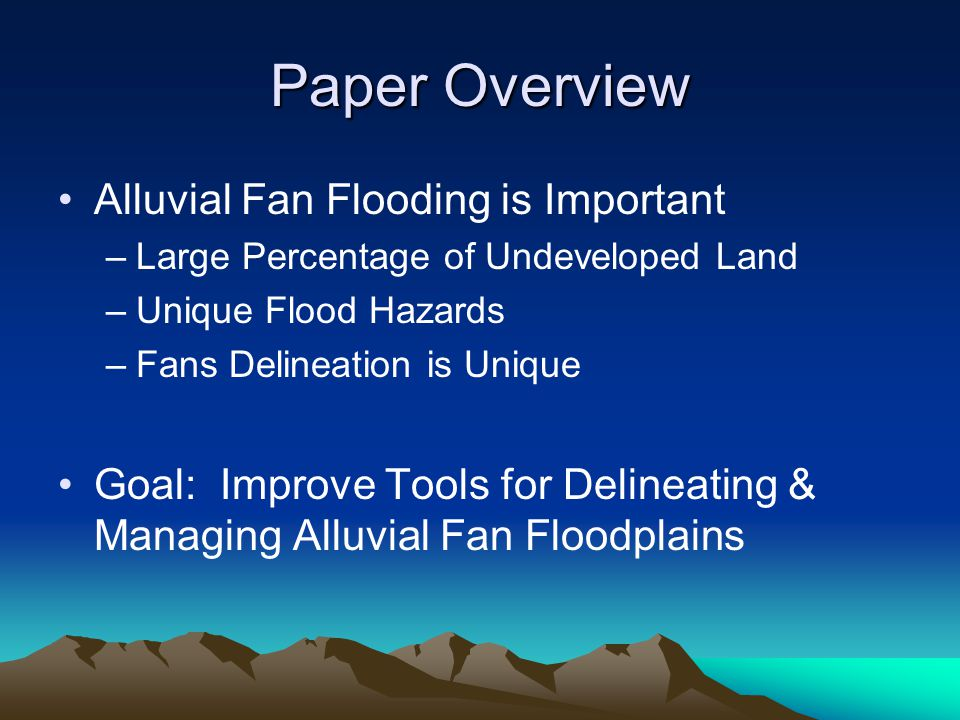 Paper Overview A History of Successes –1970's: Alluvial Fan Floods in So.