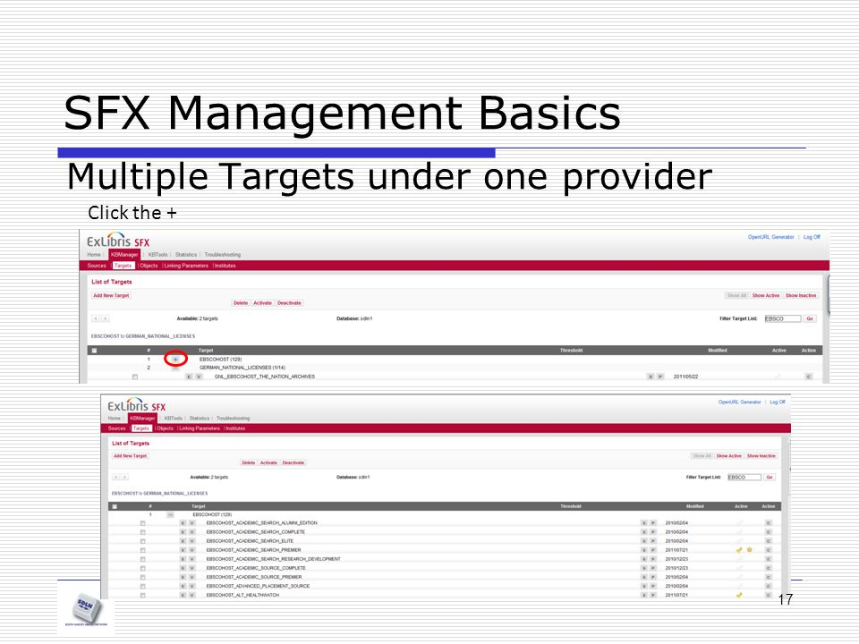 SFX Management Basics Multiple Targets under one provider Click the + 17