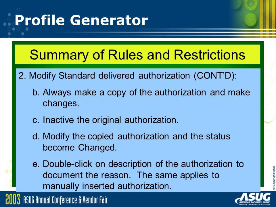Profile Generator 2.Modify Standard delivered authorization (CONT'D): b.Always make a copy of the authorization and make changes.