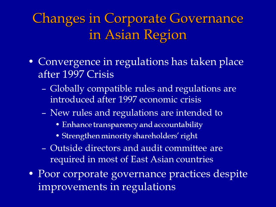 Corporate Governance Reforms in East Asian Countries, McKinsey Quarterly, 2004 Outside directors and audit committee are required in most of East Asian countries after the 1997 crisis.