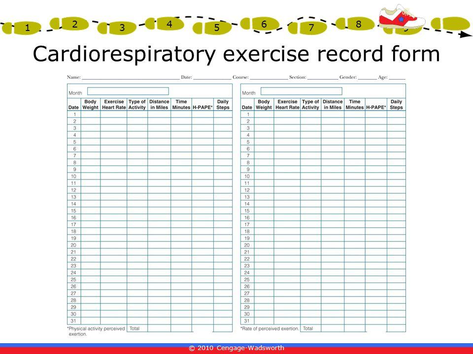 © 2010 Cengage-Wadsworth 1 2 3 4 5 6 7 8 9 Cardiorespiratory exercise record form