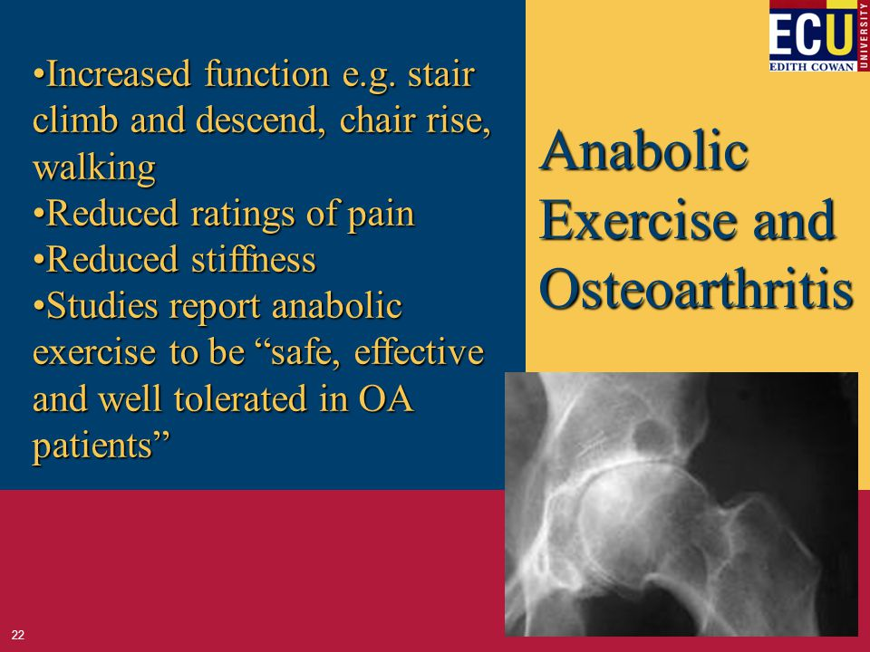 Anabolic Exercise and Osteoarthritis Increased function e.g.
