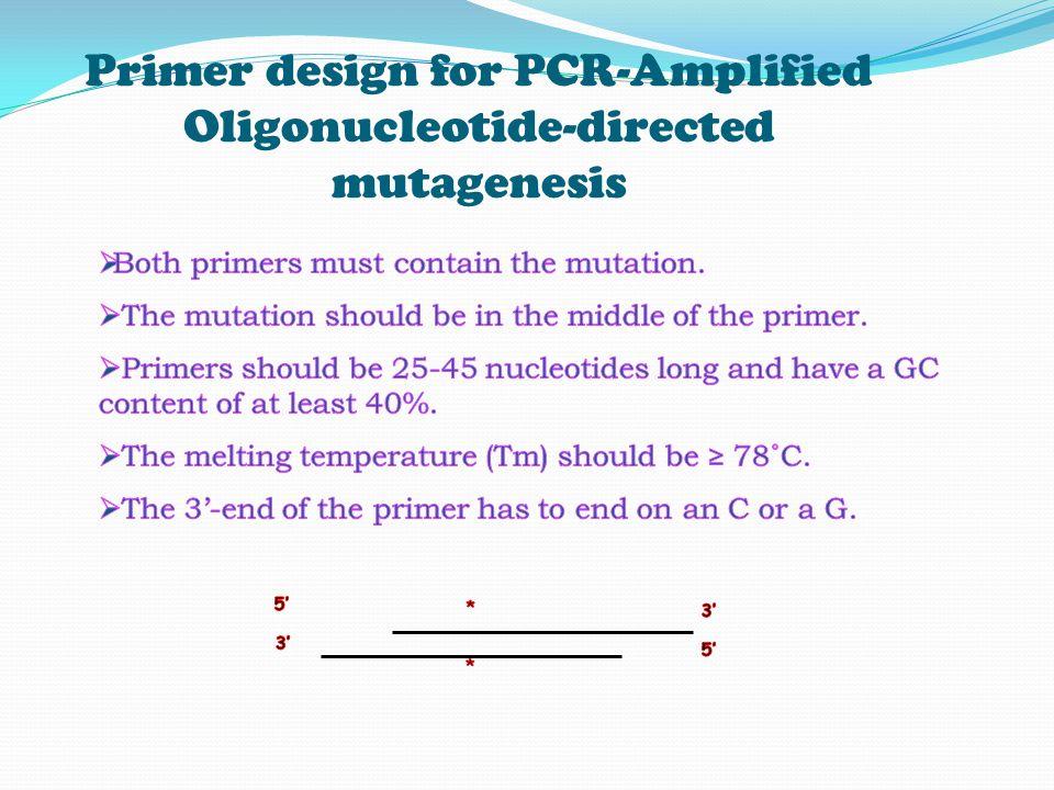 Primer design for PCR-Amplified Oligonucleotide-directed mutagenesis