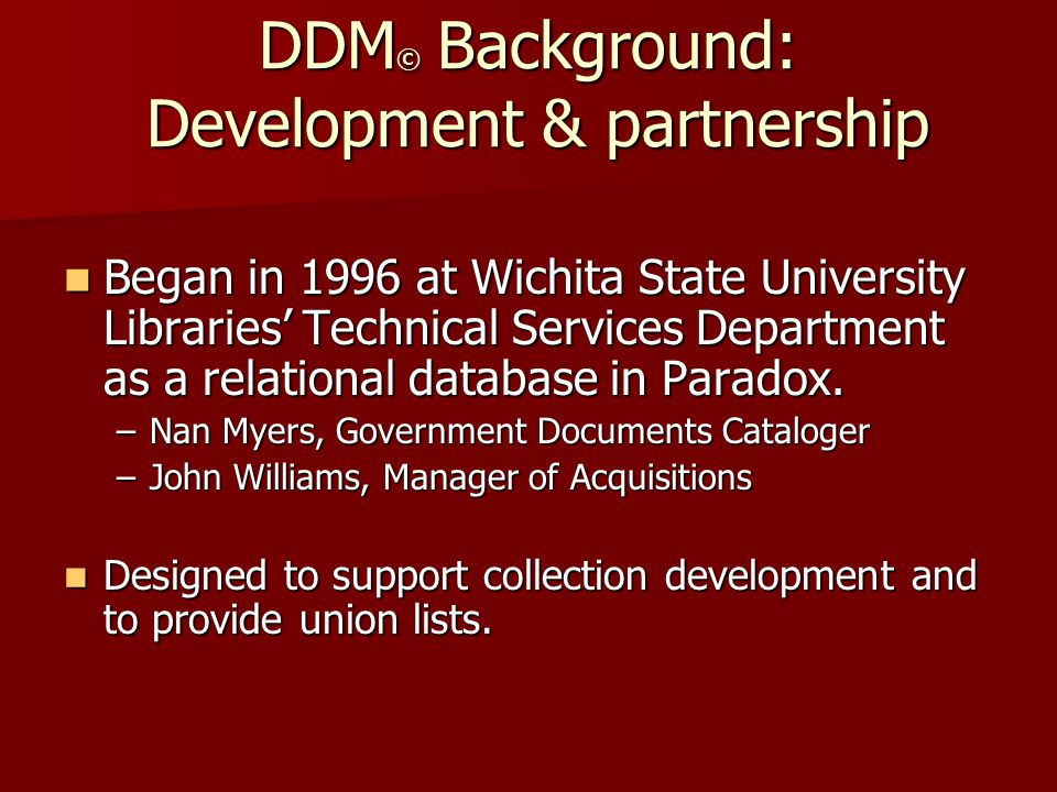 Staff view includes, in addition to MARC data: OCLC number OCLC number Whether record is monograph or serial Whether record is monograph or serial MARC revision date MARC revision date –Date of last GPO update DDM2 © revision date DDM2 © revision date –Date loaded into DDM2 ©