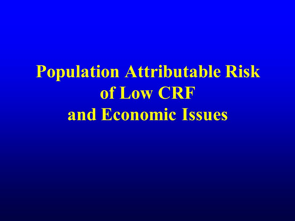 Population Attributable Risk of Low CRF and Economic Issues