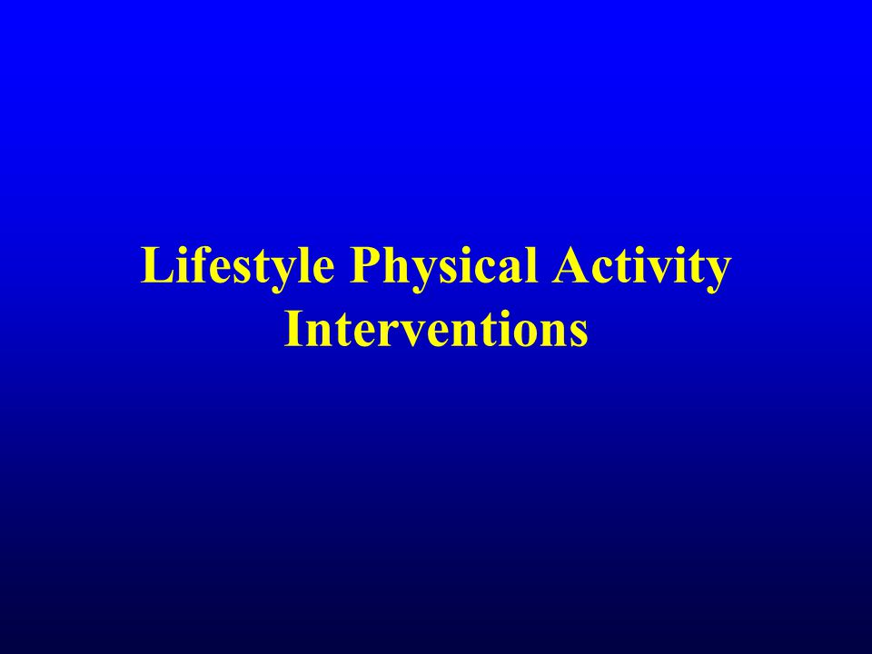 Lifestyle Physical Activity Interventions
