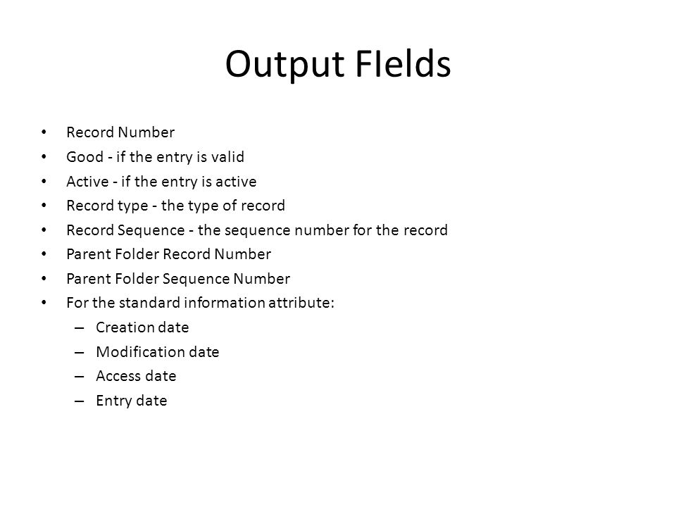 Output Fields, cont.