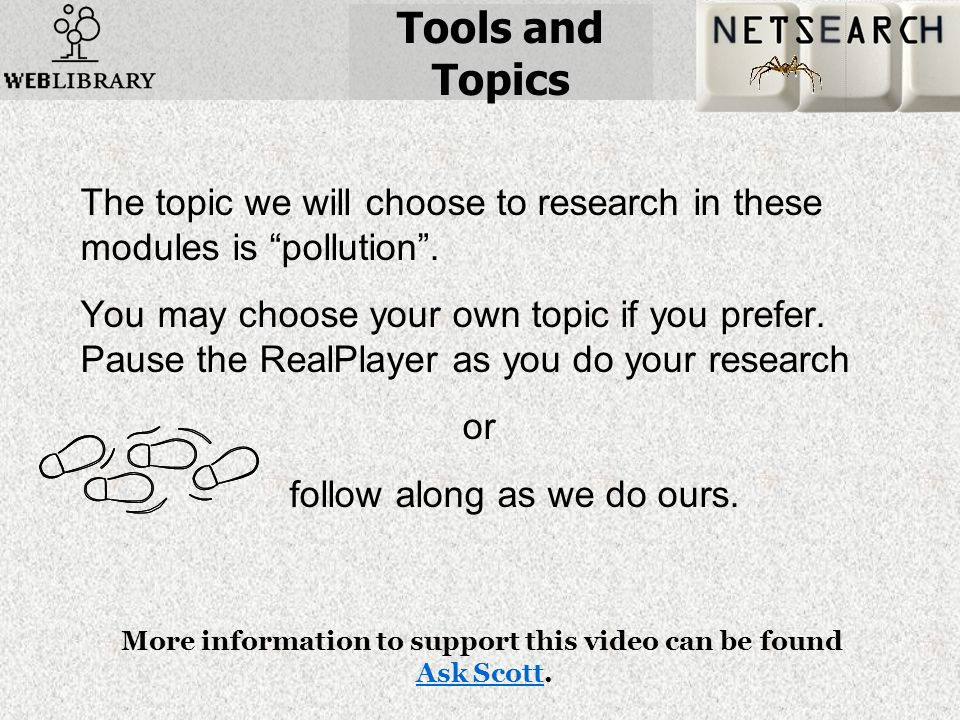 Tools and Topics The topic we will choose to research in these modules is pollution .