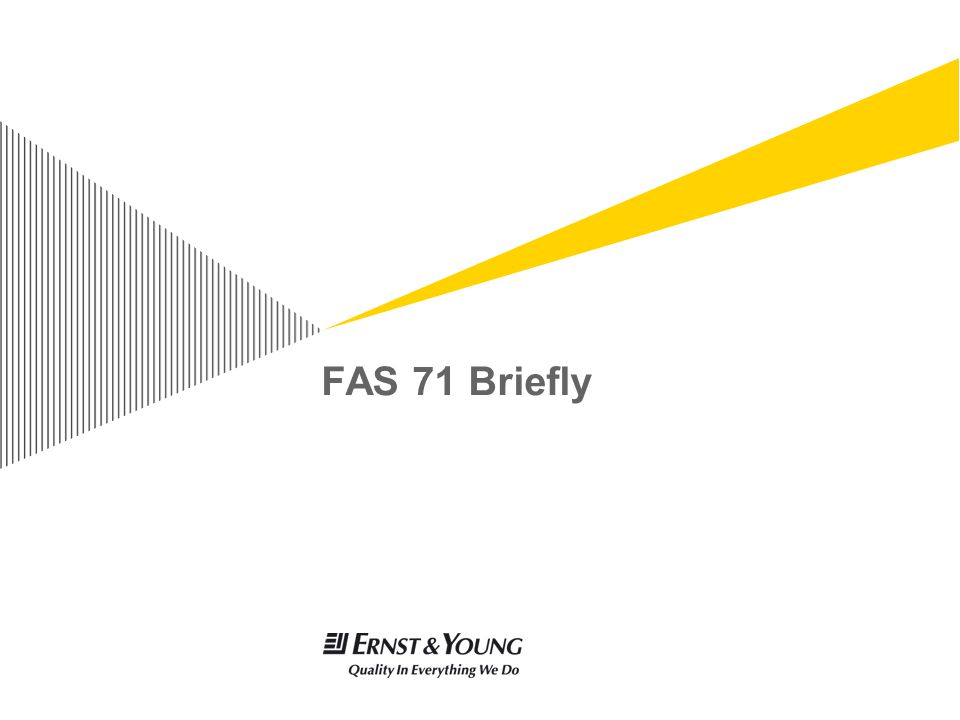 FAS 71 Briefly