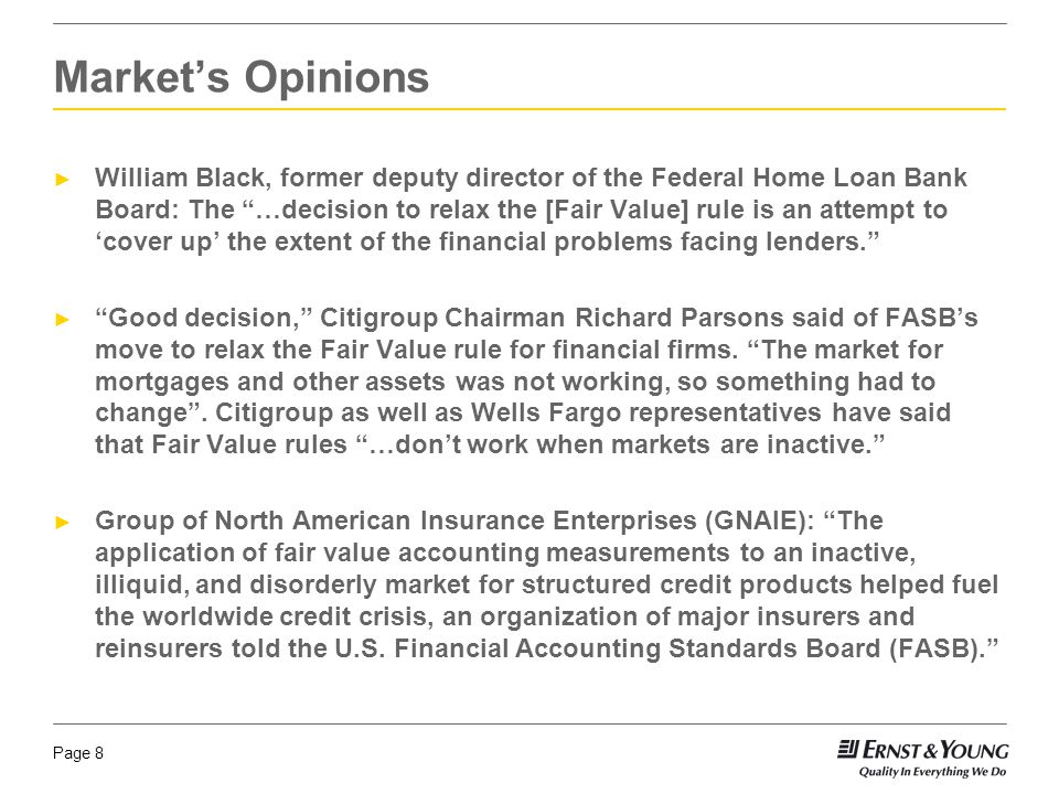 """Page 8 ► William Black, former deputy director of the Federal Home Loan Bank Board: The """"…decision to relax the [Fair Value] rule is an attempt to 'co"""