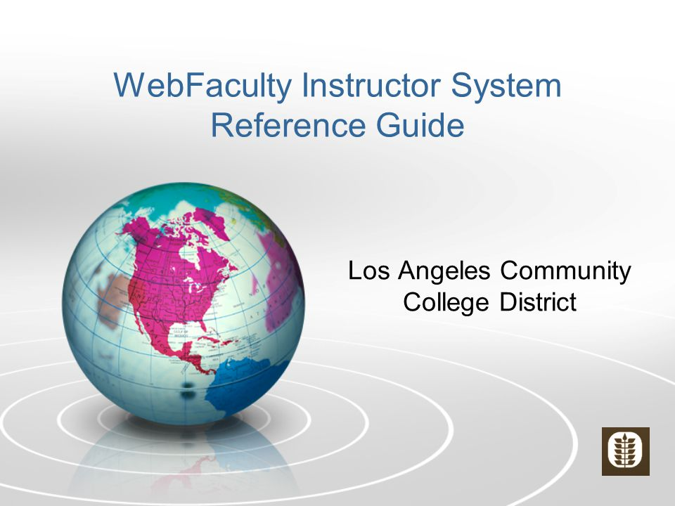 WebFaculty Instructor System Reference Guide Los Angeles Community College District