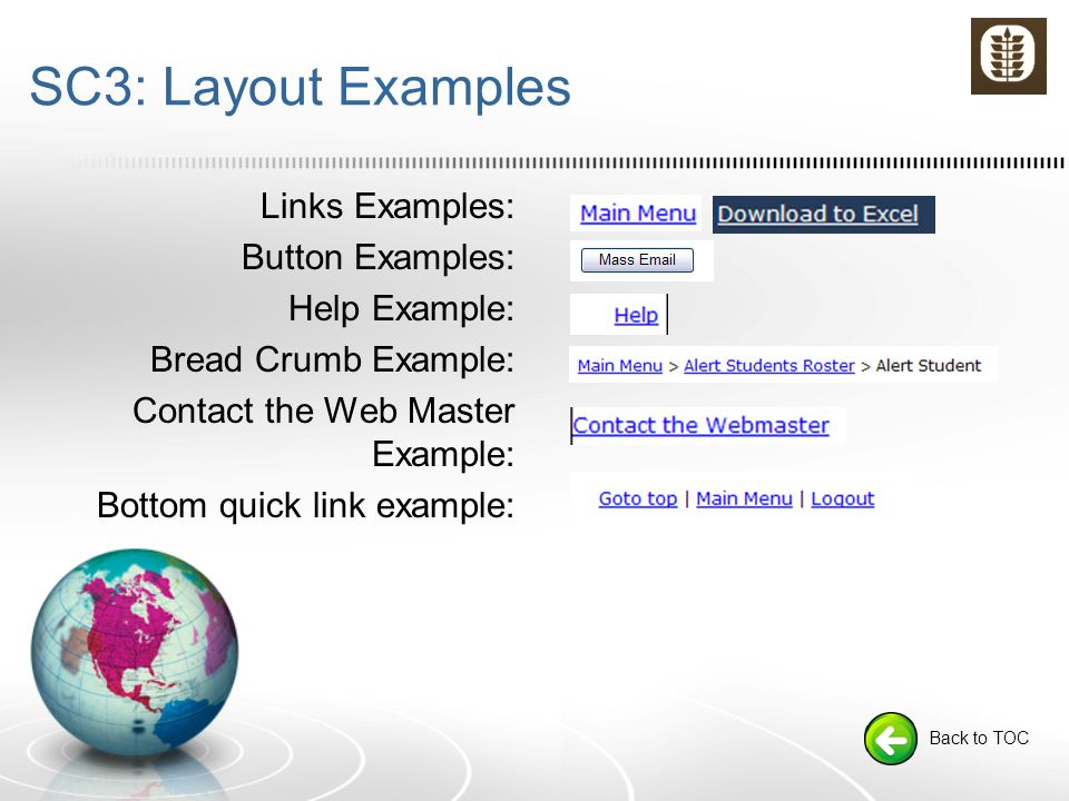 SC3: Layout Examples Links Examples: Button Examples: Help Example: Bread Crumb Example: Contact the Web Master Example: Bottom quick link example: Back to TOC