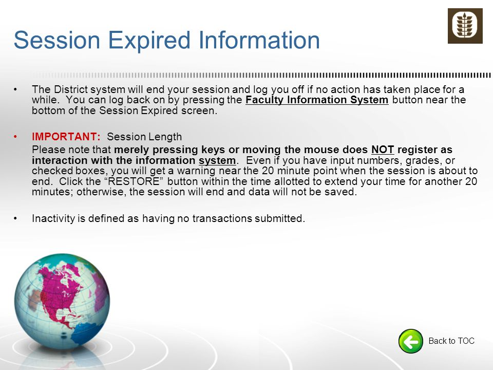 Session Expired Information The District system will end your session and log you off if no action has taken place for a while.
