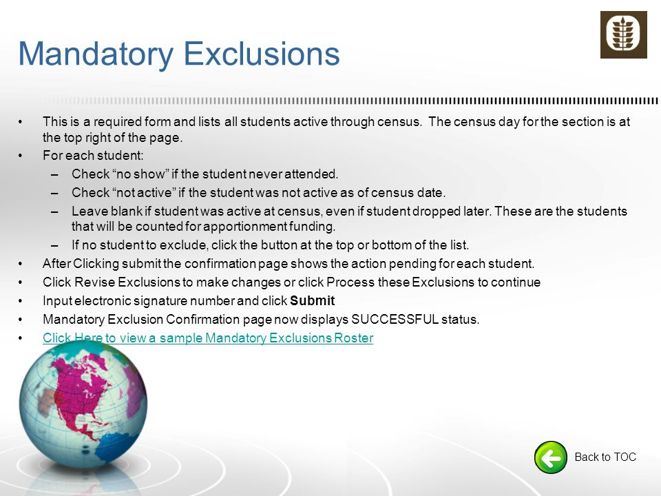 Mandatory Exclusions This is a required form and lists all students active through census.