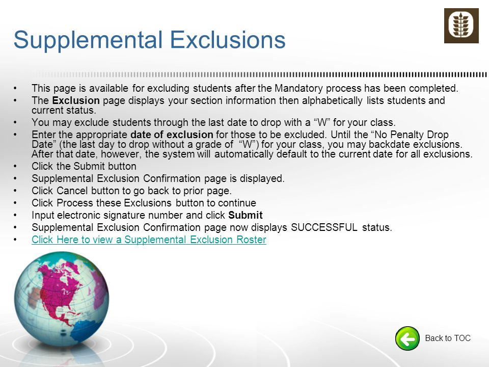 Supplemental Exclusions This page is available for excluding students after the Mandatory process has been completed.