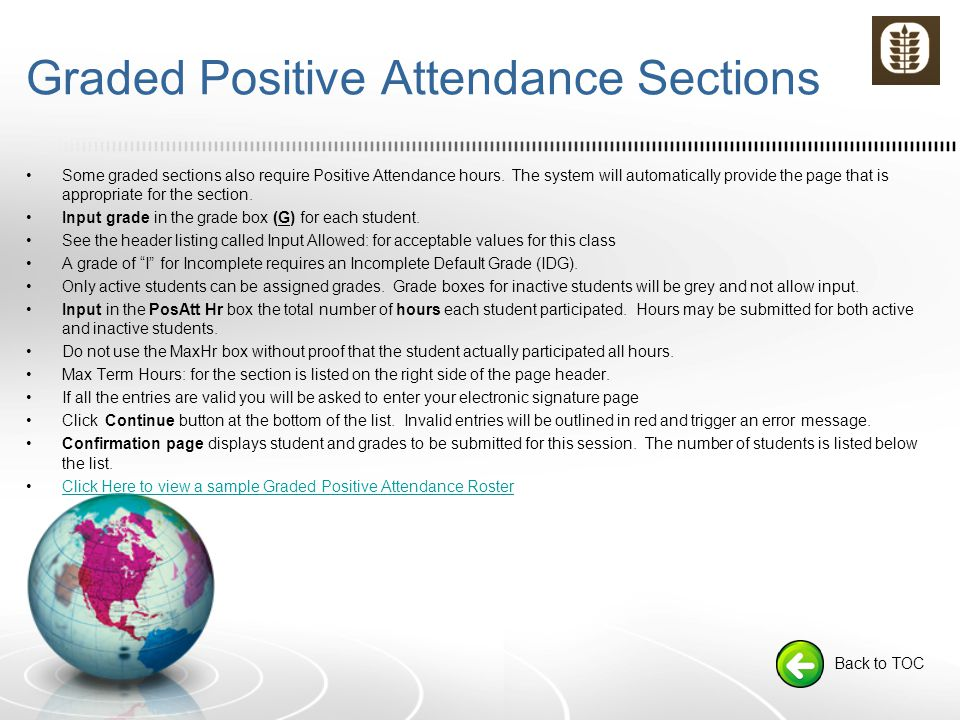 Graded Positive Attendance Sections Some graded sections also require Positive Attendance hours.