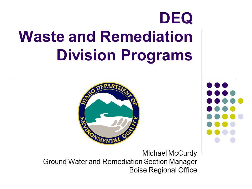 Water Quality Rule – Hazardous Materials IDAPA 58.01.02.850 describes response to hazardous material releases.