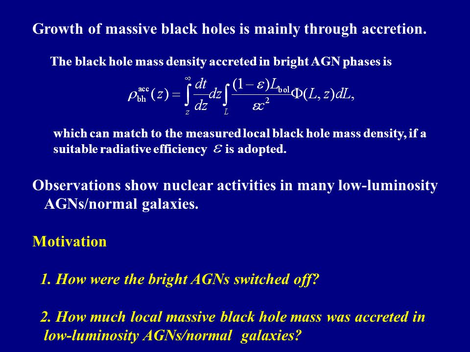 Growth of massive black holes is mainly through accretion.