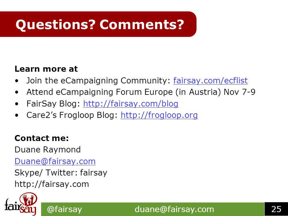 @fairsay duane@fairsay.com Questions. Comments.