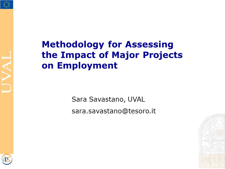 Methodology for Assessing the Impact of Major Projects on Employment Sara Savastano, UVAL sara.savastano@tesoro.it