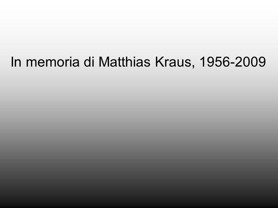 In memoria di Matthias Kraus, 1956-2009
