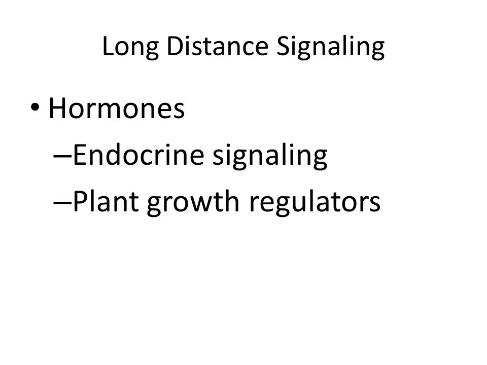 Long Distance Signaling Hormones – Endocrine signaling – Plant growth regulators