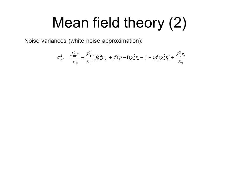 Mean field theory (2) Noise variances (white noise approximation):
