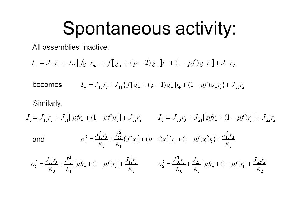Spontaneous activity: All assemblies inactive: becomes Similarly, and