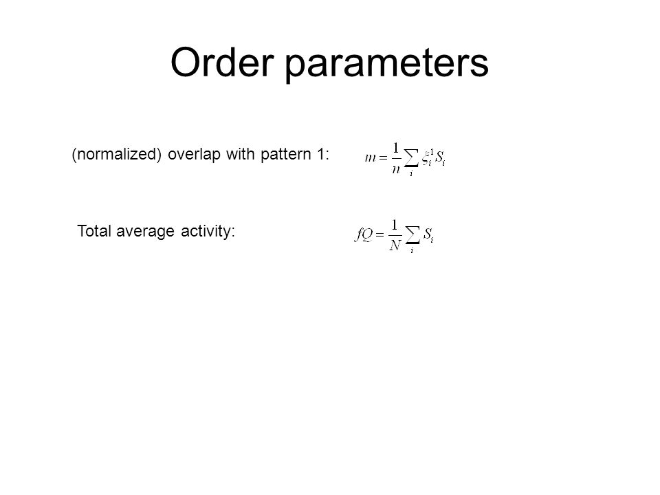 Order parameters (normalized) overlap with pattern 1: Total average activity: