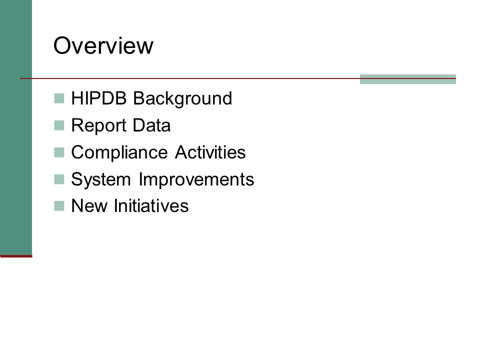 Overview HIPDB Background Report Data Compliance Activities System Improvements New Initiatives