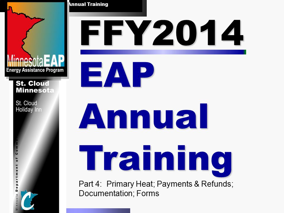 FFY2014 EAP Annual Training August 20 & 21, 2013 FFY2014 EAP Annual Training August 20 & 21, 2013 Primary Heat 2