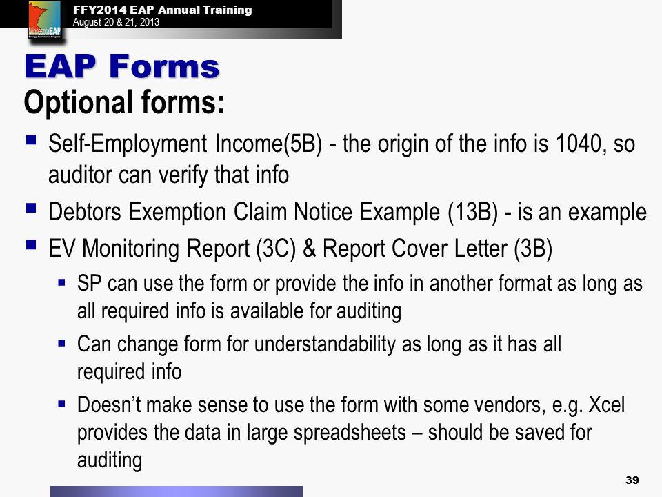FFY2014 EAP Annual Training August 20 & 21, 2013 FFY2014 EAP Annual Training August 20 & 21, 2013 EAP Forms Optional forms:  Self-Employment Income(5