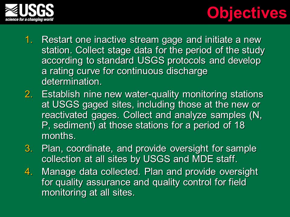Objectives 1.Restart one inactive stream gage and initiate a new station.