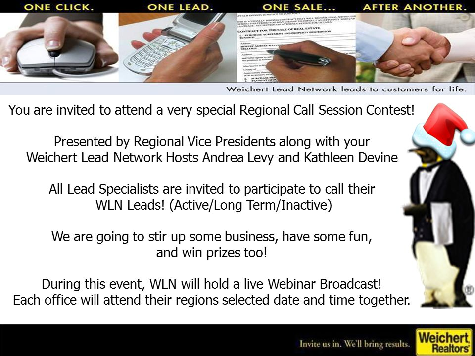 Weichert Lead Network Serving Yourself 2010 Business! Back by Popular Demand Regional Call Session Contest!