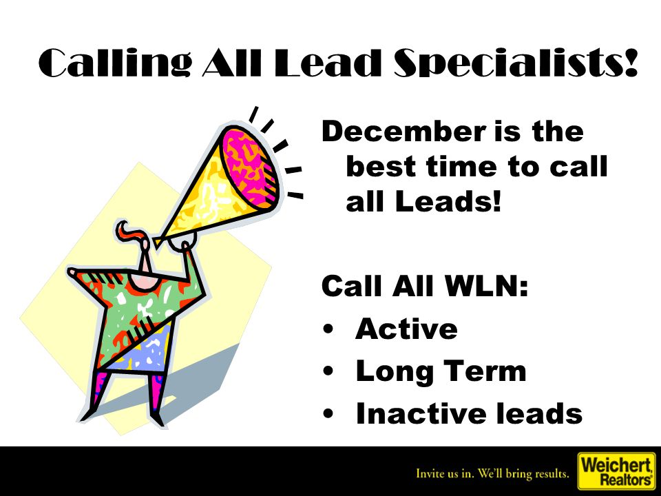 Calling All Lead Specialists.December is the best time to call all Leads.