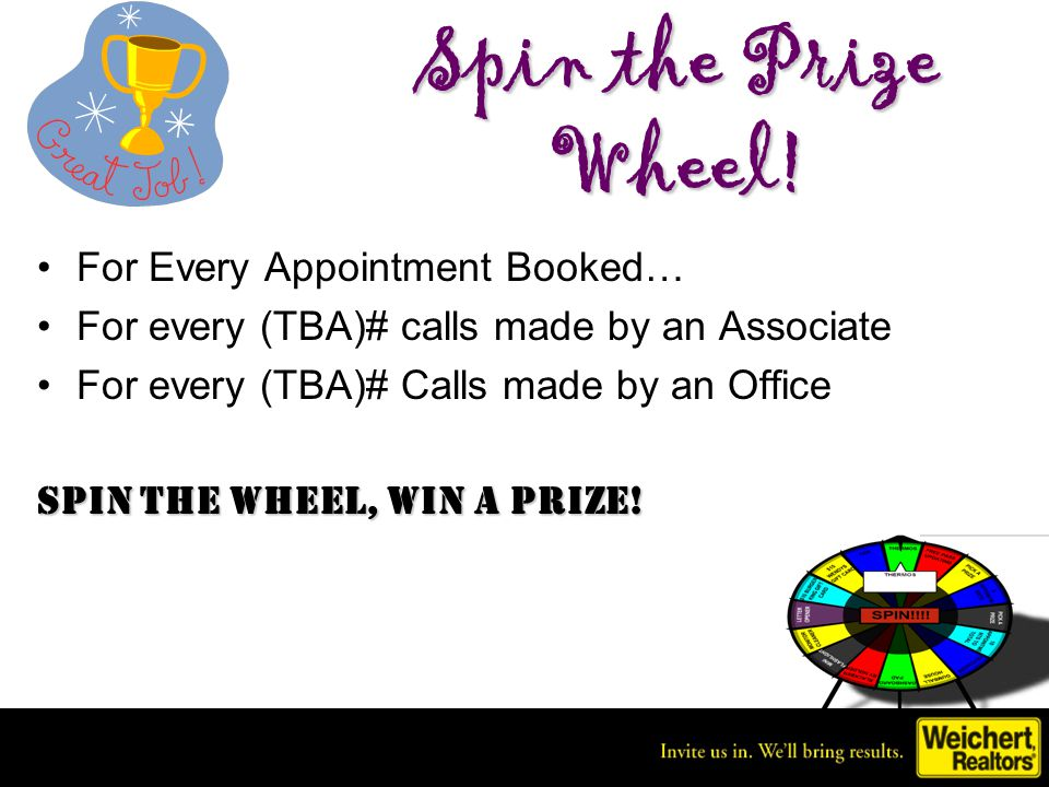 Win Win Win! Office Prizes! Office with Most Booked Appointments 1 st Place Pizza Party and Bump Up Internet Marketing! 2 nd Place Bump Up Internet Ma
