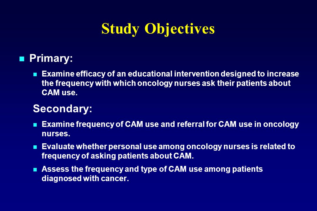 Primary: Examine efficacy of an educational intervention designed to increase the frequency with which oncology nurses ask their patients about CAM use.