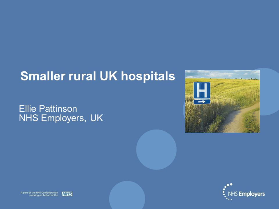 Smaller rural UK hospitals Ellie Pattinson NHS Employers, UK