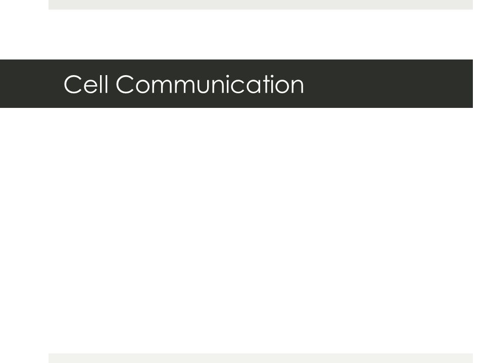 Cell Communication Chapter 11 Cell Communication