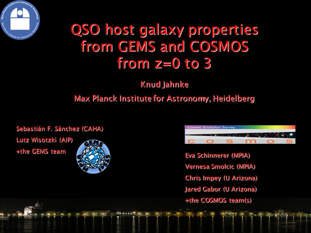 Goals: state & evolution of QSO host galaxies role in general galaxy formationrole in general galaxy formation GEMS: 80 broad line QSOs (55 @ z<3) optically selected (COMBO17)optically selected (COMBO17) photo-z's (COMBO17)photo-z's (COMBO17) ACS imaging F606W (=V), F850LP (=z)ACS imaging F606W (=V), F850LP (=z) COSMOS: 120 broad line QSOs (25 March 06) optically selected (SDSS & SDSS+MMT)optically selected (SDSS & SDSS+MMT) radio selected (VLA-COSMOS)radio selected (VLA-COSMOS) spectro-z's (IMACS, zCOSMOS, SDSS)spectro-z's (IMACS, zCOSMOS, SDSS) ACS imaging F814W (=i)ACS imaging F814W (=i)