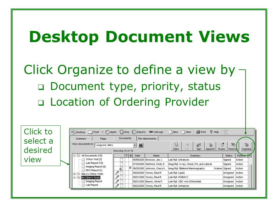 Desktop Document Views Click Organize to define a view by  Document type, priority, status  Location of Ordering Provider Click to select a desired