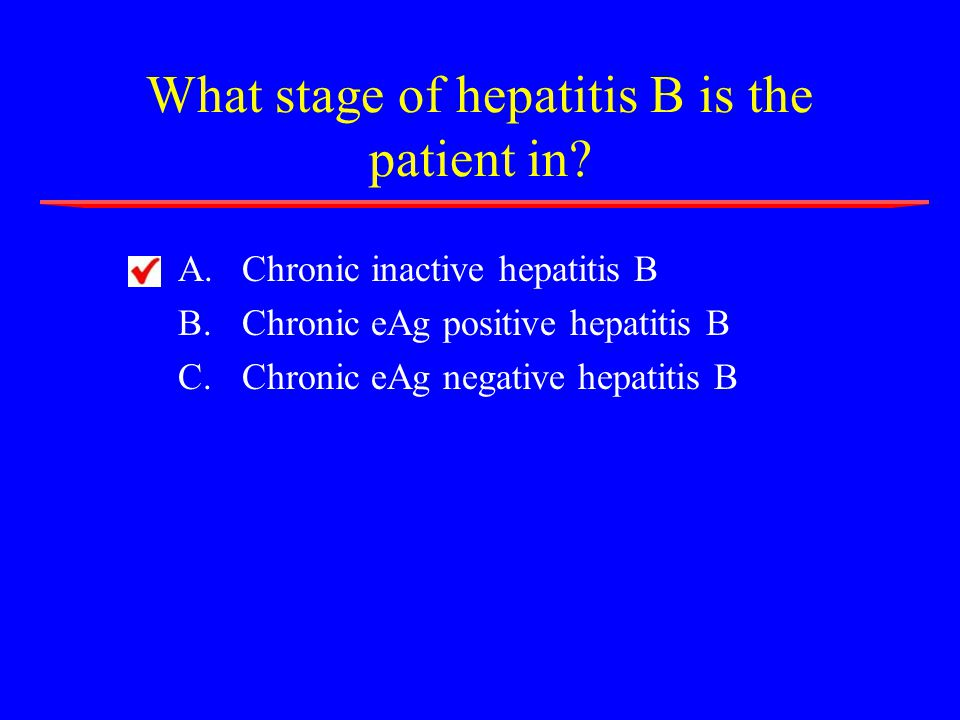 What stage of hepatitis B is the patient in.