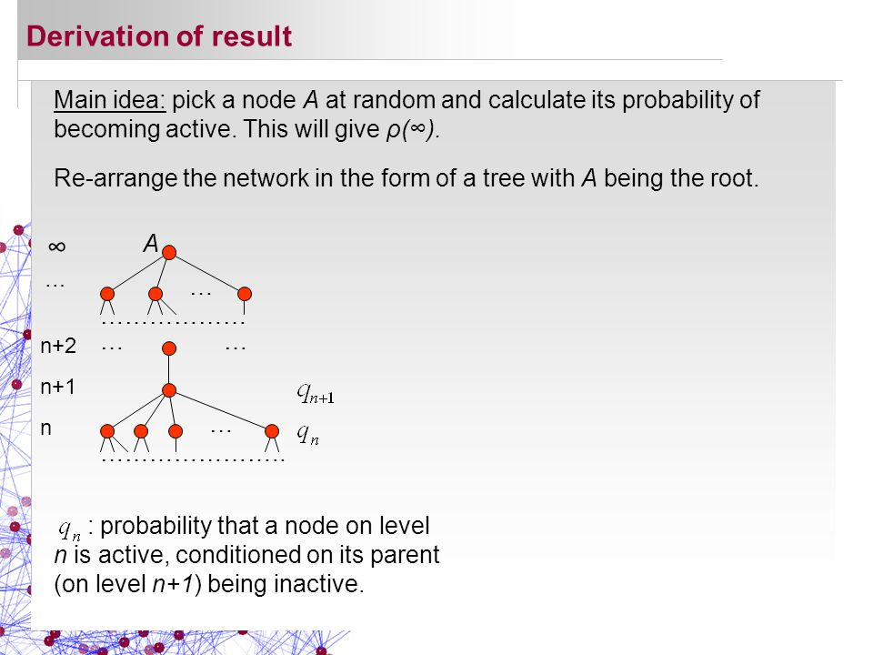 Main idea: pick a node A at random and calculate its probability of becoming active.